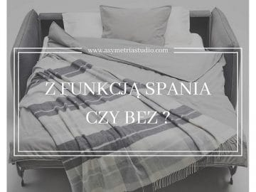 Z funkcją spania czy bez?